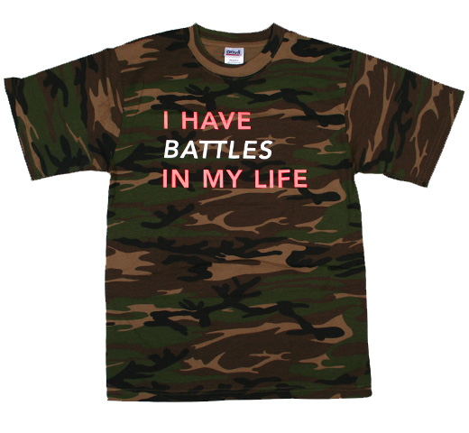 Battles / I Have Battles In My Life Tee (Camo)