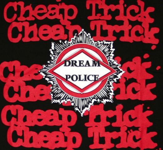 Cheap Trick / Dream Police Badge Tee