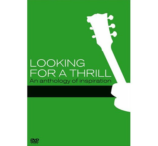 Looking For A Thrill - An anthology of inspiration [DVD]