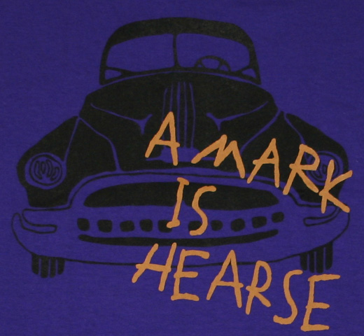 A Mark Is Hearse Tee