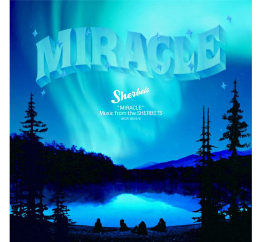 Sherbets / MIRACLE [CD]
