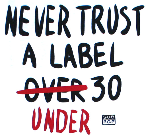 Sub Pop Records / Never Trust A Label Under 30 Tee (White)