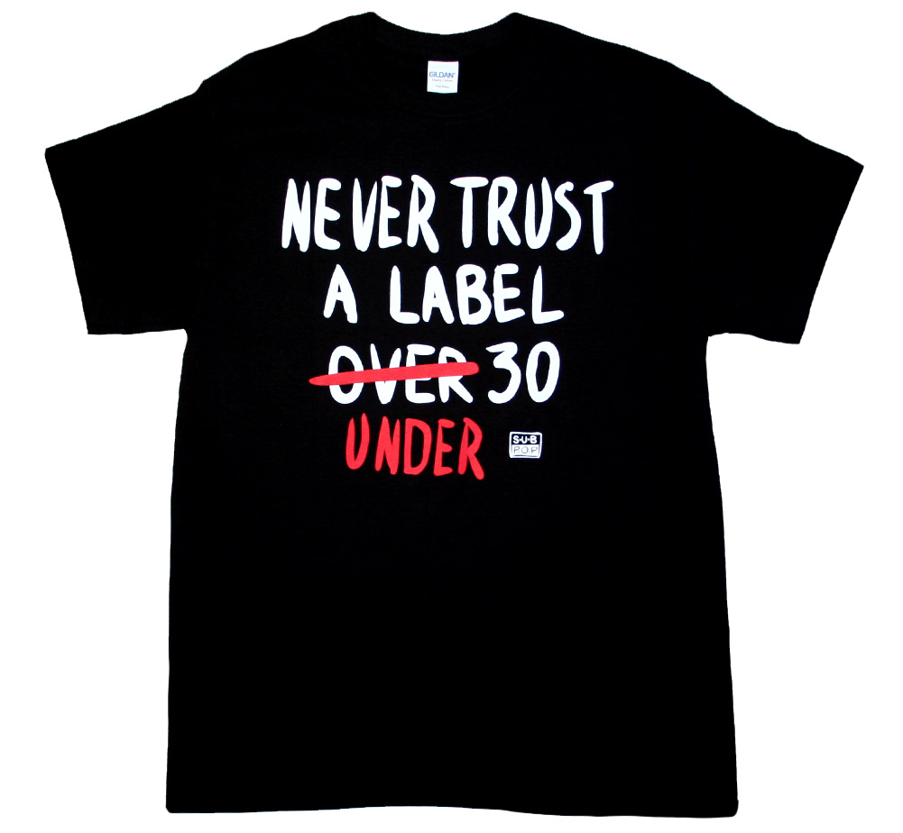 Sub Pop Records / Never Trust A Label Under 30 Tee (Black)