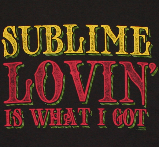 Sublime / Lovin' is What I Got Tee (Black)
