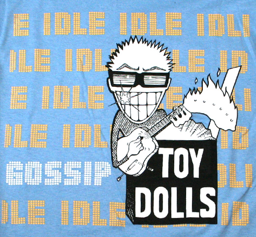 The Toy Dolls / Idle Gossip Tee